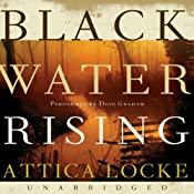 Black Water Rising | [Attica Locke]