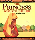 The Princess Who Lost Her Hair: An Akamba Legend (Legends of the World)