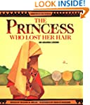 The Princess Who Lost Her Hair: An Ak...