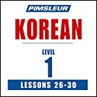 Pimsleur Korean Level 1 Lessons 26-30: Learn to Speak and Understand Korean with Pimsleur Language Programs Rede von  Pimsleur Gesprochen von:  Pimsleur