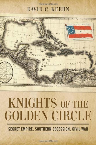 Knights of the Golden Circle: Secret Empire, Southern Secession, Civil War (Conflicting Worlds: New Dimensions of the American Civil War) by David C. Keehn (15-Apr-2013) Hardcover