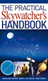 img - for The Practical Skywatcher's Handbook. by David H. Levy, John O'Byrne book / textbook / text book