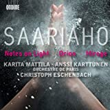 Saariaho - Notes On Light; Orion; Mirage (Karita Mattila / Anssi Karttunen / Orchestre de Paris / Eschenbach)by Karita Mattila / Anssi...