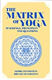 The Matrix of Yoga: Teachings, Principles and Questions