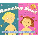 Amazing You!: Getting Smart About Your Private Partsby Gail Saltz