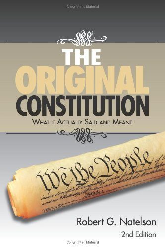 Image of The Original Constitution: What it Actually Said and Meant - 2nd Edition