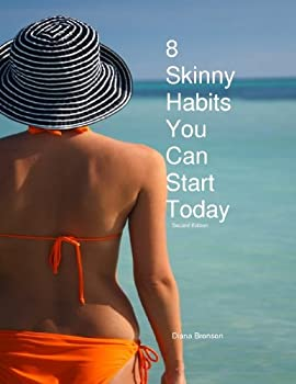 8 skinny habits you can start today - diana bronson