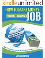 MAKE MONEY: How to Make Money Without Having a Job: Get Paid From Home & Enjoy Your Life (Investing, Day Trading, Passive Income, Day Trading Stocks) (Network ... Strategies, Money Book 1) (English Edition)