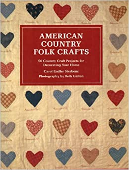 American Country Folk Crafts 50 Country Craft Projects