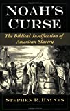 Noah's Curse: The Biblical Justification of American Slavery (Religion in America)