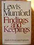 Findings and keepings: Analects for an autobiography (0151309841) by Mumford, Lewis