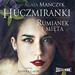 Rumianek i mieta (Huczmiranki 2)   Agata Manczyk