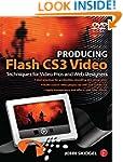Producing Flash CS3 Video: Techniques...