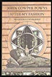After My Fashion (Picador Books) (0330260499) by Powys, John Cowper