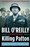 Killing Patton: The Strange Death of World War IIs Most Audacious General