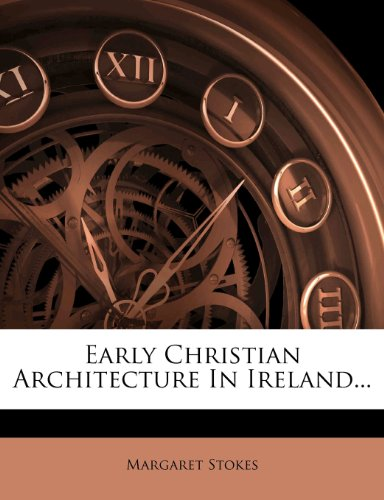 Early Christian Architecture In Ireland...