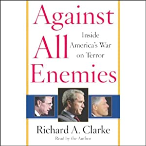 Against All Enemies: Inside America's War on Terror | [Richard A. Clarke]