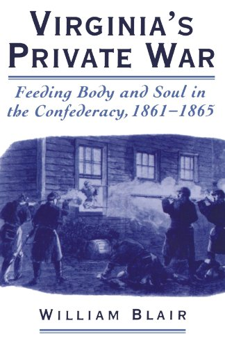 Virginia's Private War: Feeding Body and Soul in the Confederacy, 1861-1865