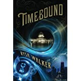 Timebound (The Chronos Files Book 1) ~ Rysa Walker
