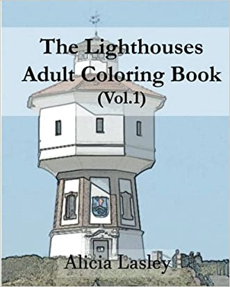 The Lighthouses : Adult Coloring Book Vol.1: Lighthouse Sketches for Coloring (Lighthouse Coloring Book Series) (Volume 1)