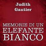 Memorie di un elefante bianco   Judith Gautier