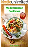 Mediterranean Cookbook: 120 Mediterranean Diet Recipes for Happy Family Meals (FREE BONUS RECIPES: 10 Ridiculously Easy Jam and Jelly Recipes Anyone Can ... Cookbook Book 3) (English Edition)