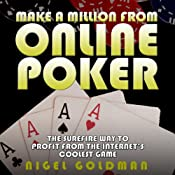 Make a Million from Online Poker: The Surefire Way to Profit From the Internet's Coolest Game | [Nigel Goldman]