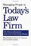Managing People in Todays Law Firm: The Human Resources Approach to Surviving Change