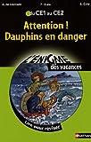 Attention ! Dauphins en danger : Du CE1 au CE2