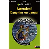 Attention ! Dauphins en danger : Du CE1 au CE2par Agn�s de Lestrade