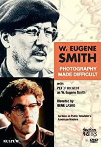 W. Eugene Smith: Photography Made Difficult