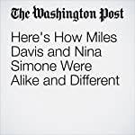 Here's How Miles Davis and Nina Simone Were Alike and Different | Michael J. West
