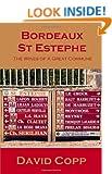 Bordeaux St Estephe: The Wines Of A Great Commune
