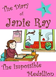 The Impossible Medallion (a tween time-travel story for ages 9-12) (The Diary of Janie Ray)