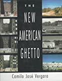 img - for The New American Ghetto by Camilo Jose Vergara (1995-11-01) book / textbook / text book