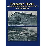 Forgotten Towns: Pocahontas & Randolph Counties, WV
