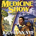 Medicine Show: Taylor's Ark, Book 2 Audiobook by Jody Lynn Nye Narrated by Tish Hicks