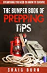 Bumper Book of Prepping Tips: Everyth...