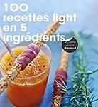 100 recettes light en 5 ingr�dients