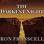 The Darkest Night: Two Sisters, a Brutal Murder, and the Loss of Innocence in a Small Town | Ron Franscell