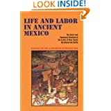 Life and Labor in Ancient Mexico: The Brief and Summary Relation of the Lords of New Spain