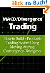 MACD/Divergence Trading: How to Build...