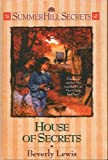 House of Secrets (Summerhill Secrets #6) (0613924525) by Beverly Lewis
