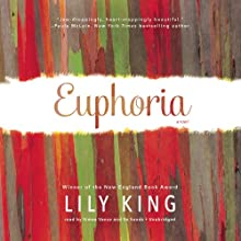 Euphoria: A Novel (       UNABRIDGED) by Lily King Narrated by Simon Vance, Xe Sands