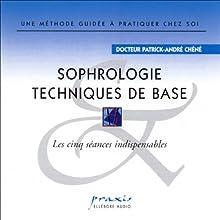Sophrologie - Techniques de base | Livre audio Auteur(s) : Patrick-André Chéné Narrateur(s) : Patrick-André Chéné