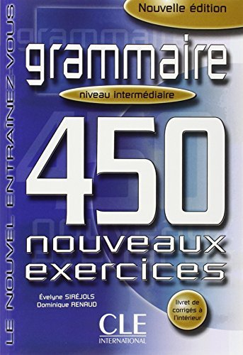 Grammaire 450 Nouveaux Exercices, Niveau Intermediarie (French Edition) by Evelyne Sirejols (2004-09-01) (450 Grammaire compare prices)