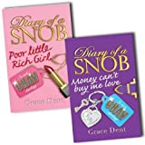 Grace Dent Grace Dent Diary of a Snob 2 Books Collection Pack Set RRP: £11.98 (Money Can't Buy Me Love, Poor Little Rich Girl)