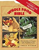 img - for The Whole Food Bible: How to Select & Prepare Safe, Healthful Foods book / textbook / text book