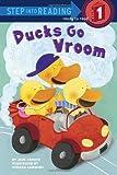 Ducks Go Vroom (Step Into Reading - Level 1 - Quality) Jane Kohuth