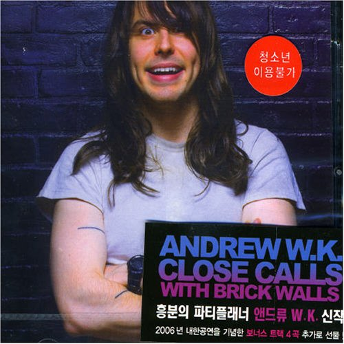 Andrew W.K. - Close Calls with Brick Walls - Zortam Music